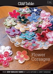 Flower Corsages ebook by David &. Charles, Editors Of