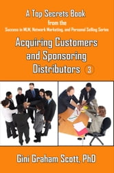 Top Secrets for Acquiring Customers and Sponsoring Distributors ebook by Gini Graham Scott