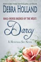 Mail-Order Brides of the West: Darcy ebook by Debra Holland