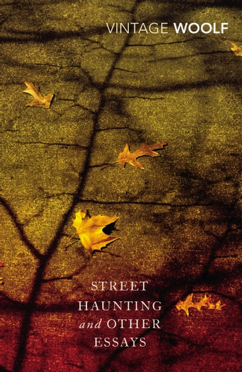 Street Haunting and Other Essays ebook by Virginia Woolf