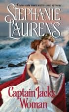 Captain Jack's Woman ebook by Stephanie Laurens