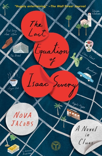 The Last Equation of Isaac Severy - A Novel in Clues ebook by Nova Jacobs