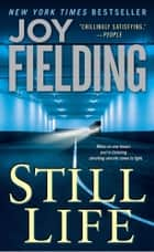 Still Life ebook by Joy Fielding