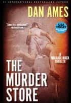 The Murder Store - A Suspense Thriller ebook by Dan ames