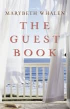 The Guest Book ebook by Marybeth Whalen