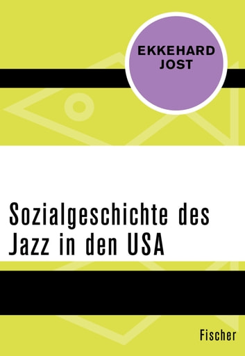 Sozialgeschichte des Jazz in den USA ebook by Ekkehard Jost