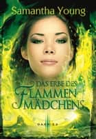 Das Erbe des Flammenmädchens ebook by Samantha Young