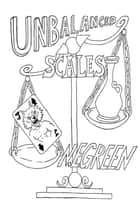 Unbalanced Scales ebook by N. Green