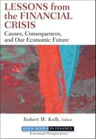 Lessons from the Financial Crisis ebook by Robert W. Kolb