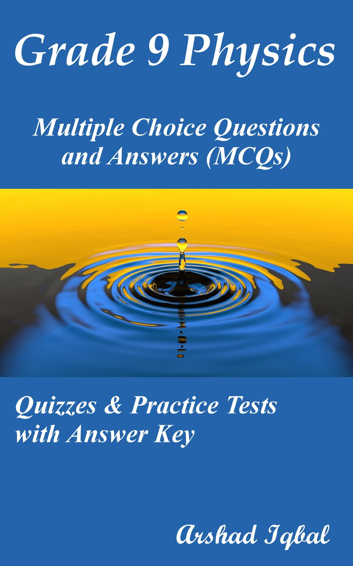 Grade 9 Physics Multiple Choice Questions And Answers MCQs Quizzes Practice Tests With Answer Key Ebook By Arshad Iqbal Rakuten Kobo