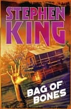 Bag of Bones ebook by Stephen King