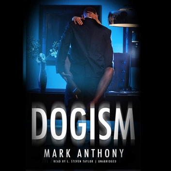 Dogism audiobook by Mark Anthony