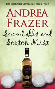 Snowballs and Scotch Mist ebook by Andrea Frazer