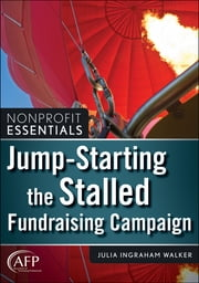 Jump-Starting the Stalled Fundraising Campaign ebook by Julia I. Walker