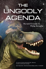 The Ungodly Agenda ebook by Ronald and Philip Kinsella