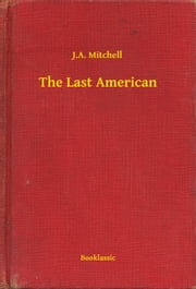 The Last American ebook by J.A. Mitchell