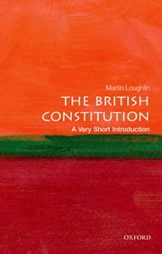 The British Constitution: A Very Short Introduction ebook by Martin Loughlin