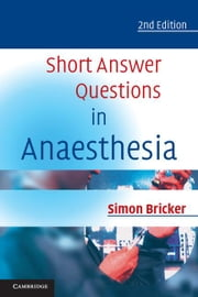 Short Answer Questions in Anaesthesia ebook by Bricker, Simon