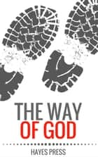 The Way of God ebook by JOHN MILLER