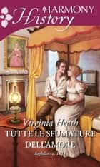 Tutte le sfumature dell'amore ebook by Virginia Heath