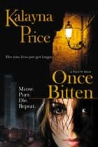 Once Bitten eBook by Kalayna Price