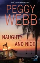 Naughty and Nice (Sunday Cove) ebook by Peggy Webb