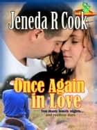 Once Again in Love - (Romantic Short Story) ebook by Jeneda R Cook
