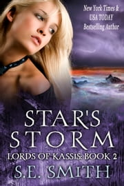 Star's Storm: Lords of Kassis Book 2 ebook by S.E. Smith