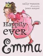 Happily Ever Emma ebook by Sally Warner,Jamie Harper