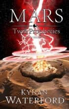 Mars - Twin Prophecies - Book one of two ebook by Kynan Waterford
