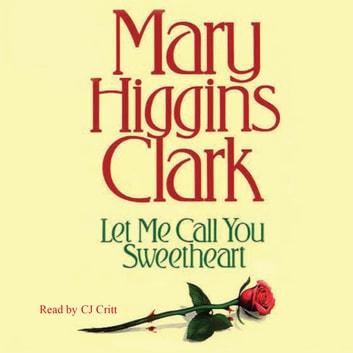 Let Me Call You Sweetheart audiobook by Mary Higgins Clark