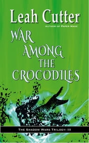 War Among the Crocodiles ebook by Leah Cutter