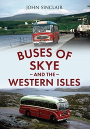 Buses of Skye and the Western Isles ebook by John Sinclair