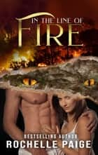 In the Line of Fire ebook by Rochelle Paige