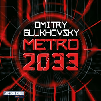 Metro 2033 audiobook by Dmitry Glukhovsky