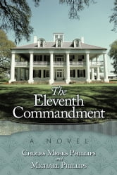 The Eleventh Commandment ebook by Choles Meeks Phillips and Michael Phillips