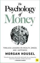 The Psychology of Money - Timeless lessons on wealth, greed, and happiness ebook by Morgan Housel