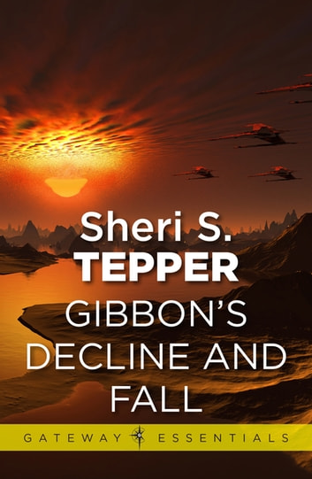 Gibbon's Decline and Fall ebook by Sheri S. Tepper