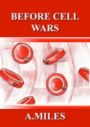 Before Cell Wars ebook by Amanda Miles