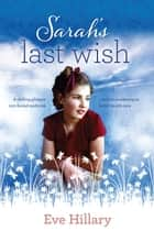 Sarah's Last Wish ebook by Eve Hillary