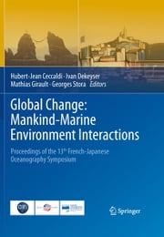 Global Change: Mankind-Marine Environment Interactions - Proceedings of the 13th French-Japanese Oceanography Symposium ebook by