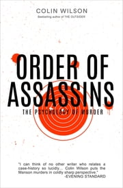 Order of Assassins - The Psychology of Murder ebook by Colin Wilson
