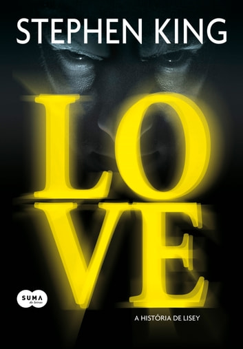 Love - A história de Lisey ebook by Stephen King