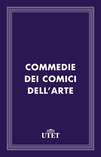 Commedie dei comici dell'arte ebook by Aa. Vv.