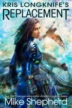 Kris Longknife's Replacement - Admiral Santiago on Alwa Station ebook by Mike Shepherd, Mike Moscoe