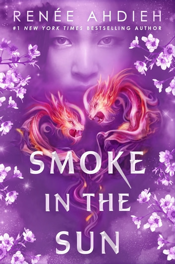 Smoke in the Sun ebook by Renée Ahdieh