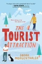 The Tourist Attraction ebook by Sarah Morgenthaler