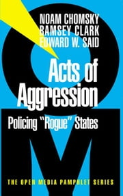 Acts of Agression: Policing 'Rogue States' ebook by Chomsky, Noam