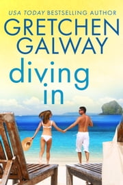 Diving In ebook by Gretchen Galway