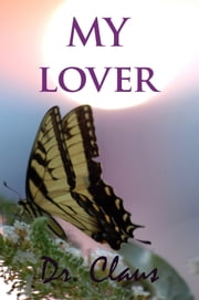 My Lover ebook by Dr. Claus